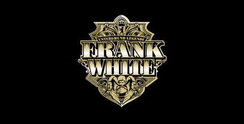 FRANK WHITE – UNTERGRUND LEGENDE