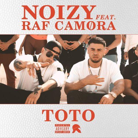 NOIZY & RAF CAMORA – TOTO