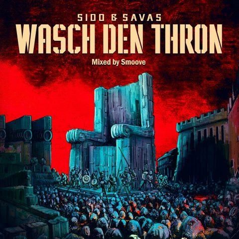 SAVAS & SIDO – WASCH DEN THRON